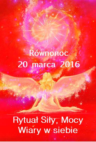 Rytuał Mocy Energii Wiary w siebie - Anielski Archanioła Uriela - Równonoc 20 marca 2016